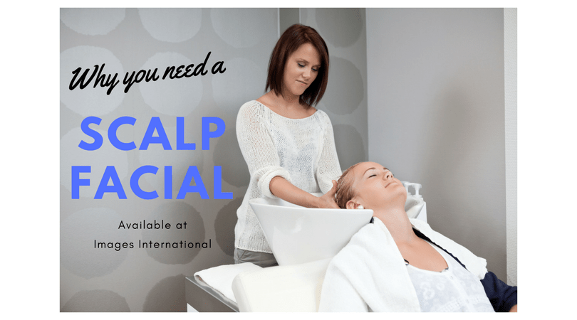 Why you need a scalp facial